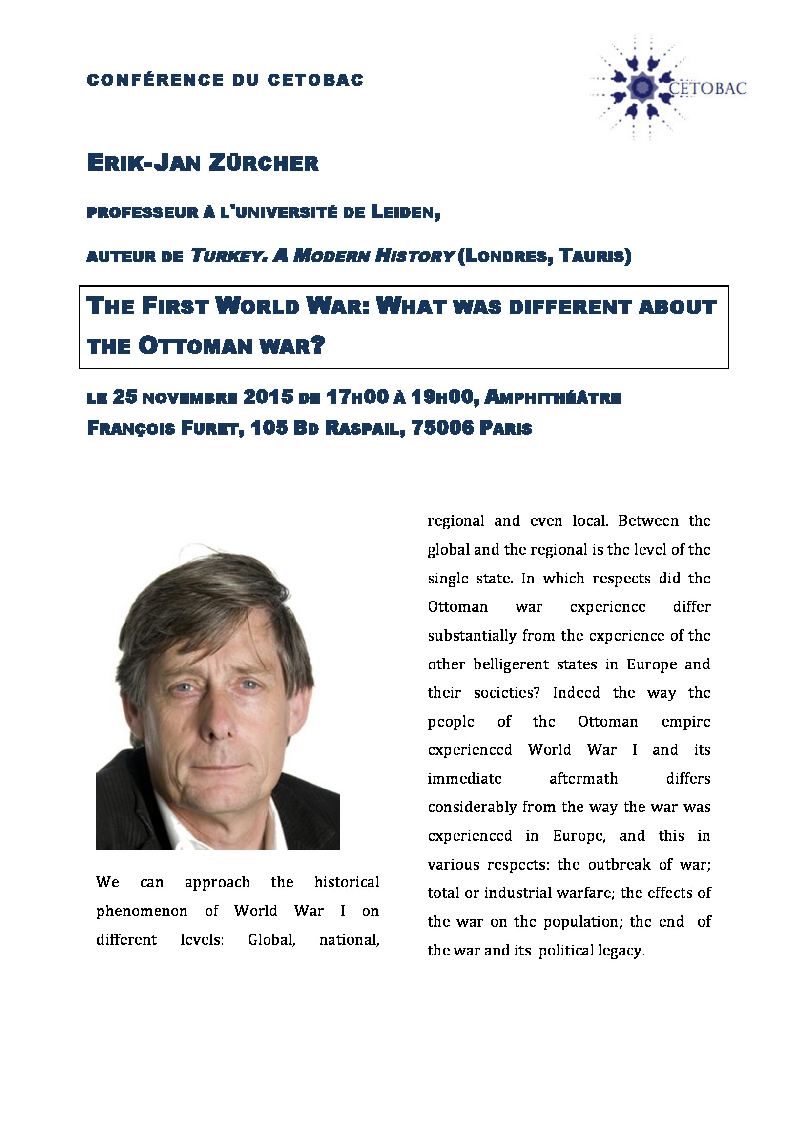 Conférence Erik-Jan Zürcher, professeur à l'université de Leiden : The First World War: What was different about the Ottoman war?, le 25 novembre 2015 de 17h00 à 19h00, Amphithéâtre François Furet, 105 Bd Raspail, 75006 Paris